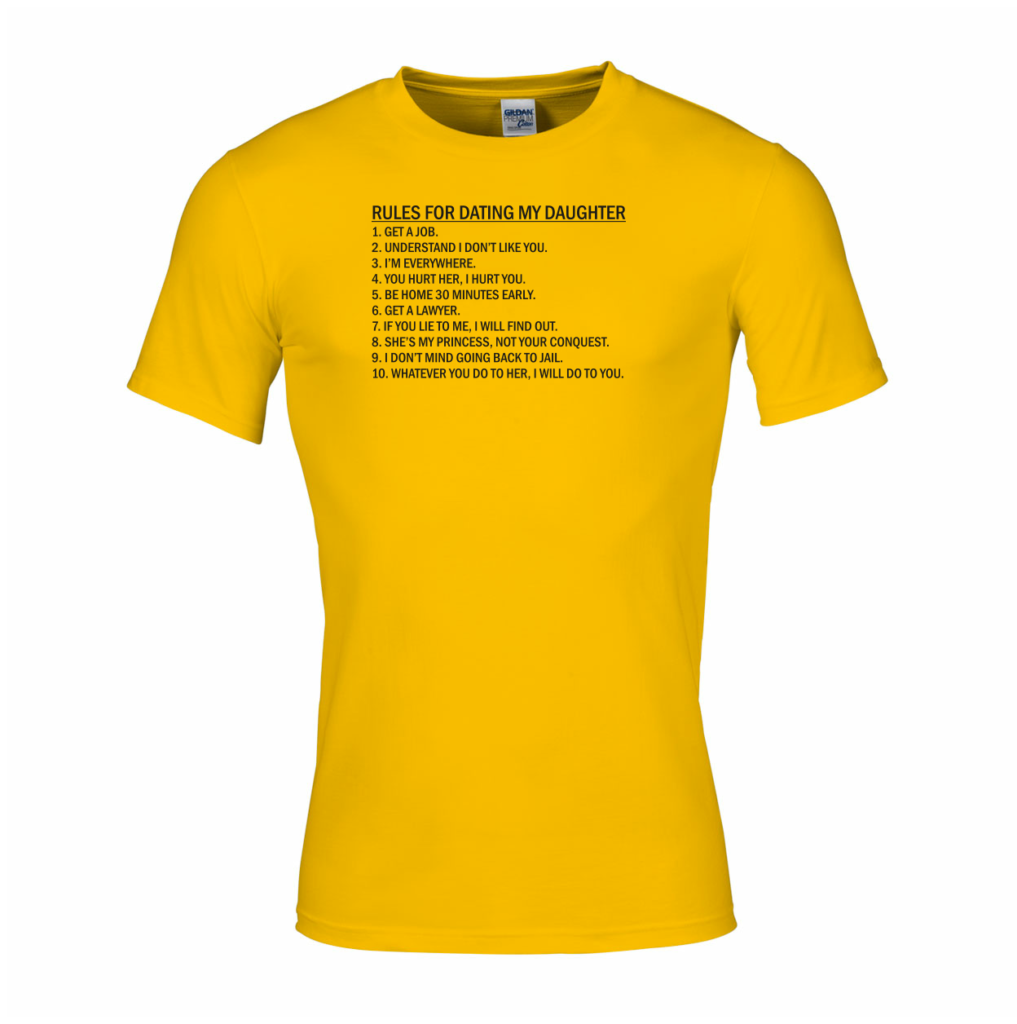 Shirt vaderdag rules for dating my daughter