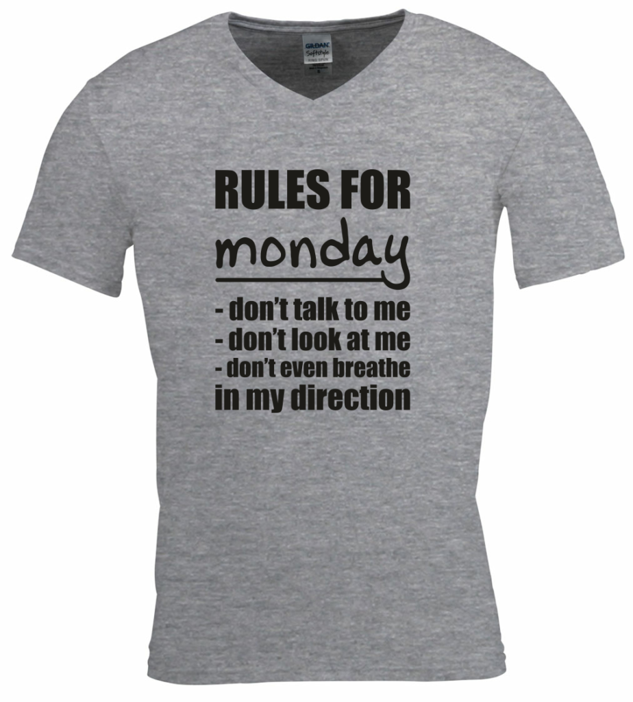 Rules for monday grappige t-shirt quote