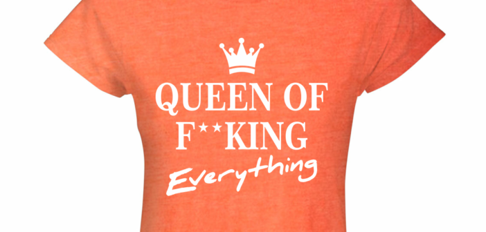 Queen of fucking everything t-shirt koningsdag