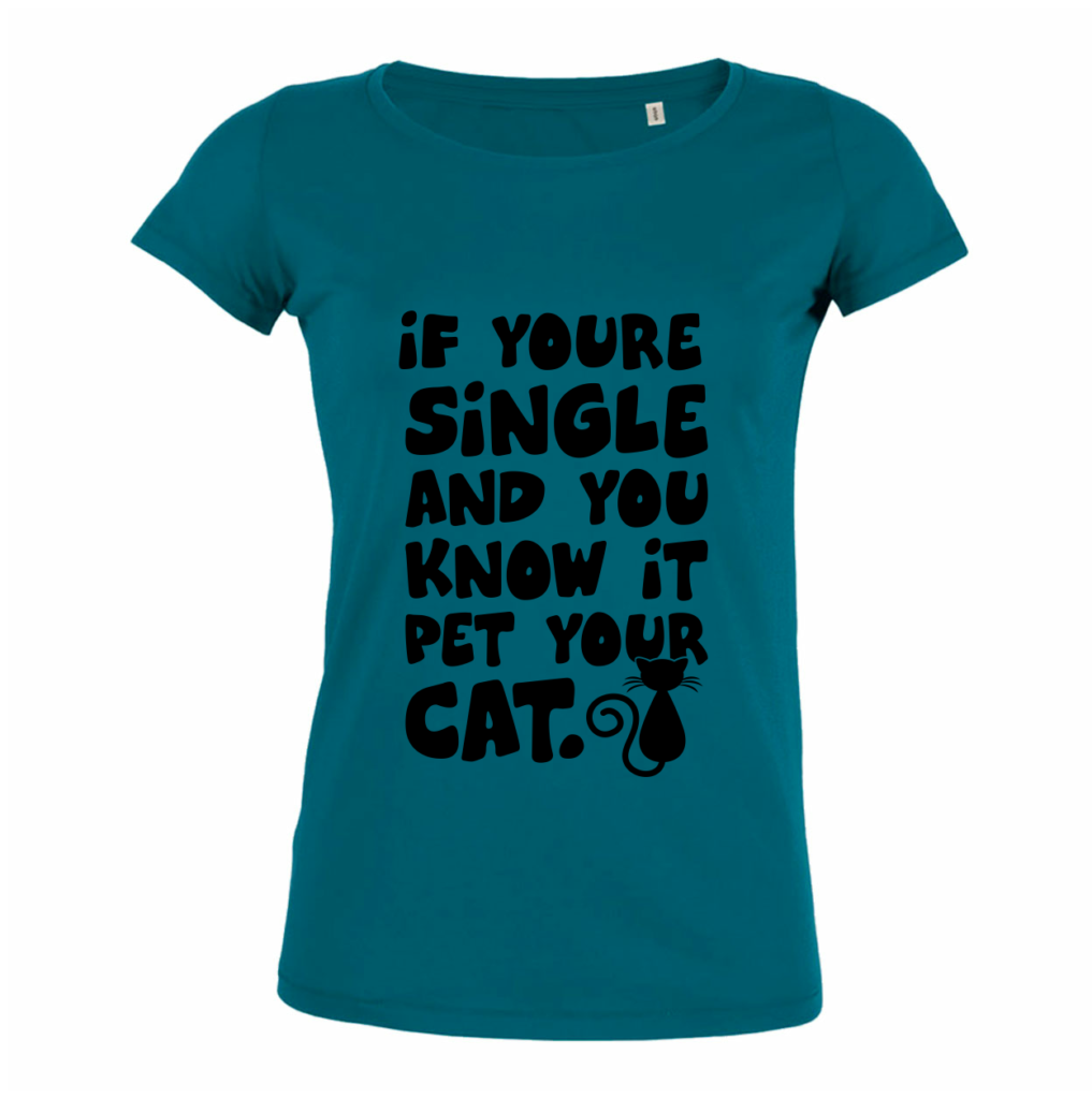 If youre single and you know it pet your cat - Katten T-shirts