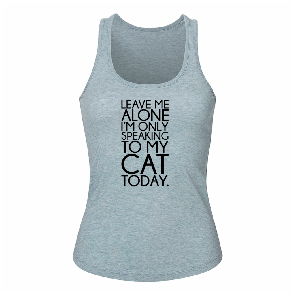Leave me alone Im only speaking to my cat today - Katten T-shirt