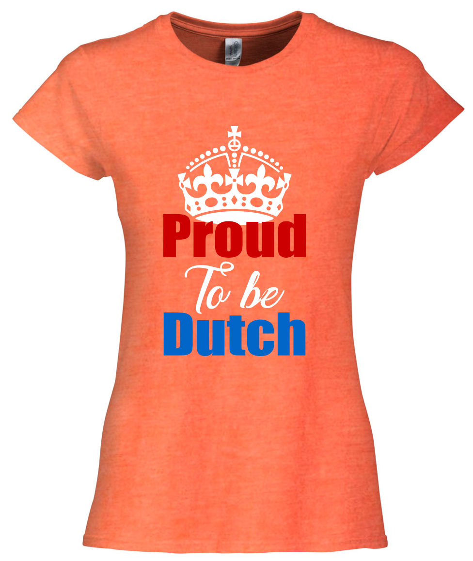 Proud to be Dutch - Koningsdag shirts - oranje kleding t-shirt