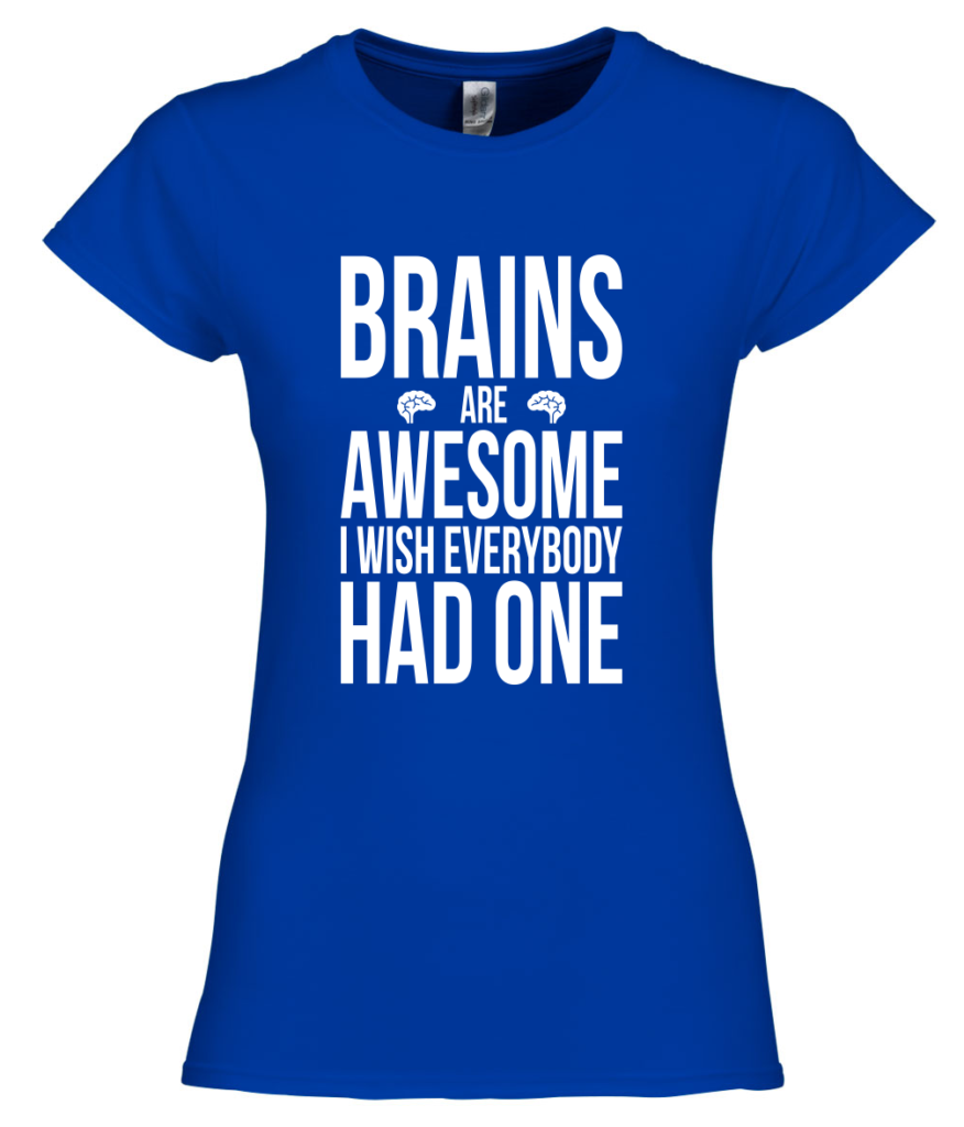 Brains are awesome, I wish everybody had one - grappig sarcastisch T-shirt met tekst - back to school outfit 2019