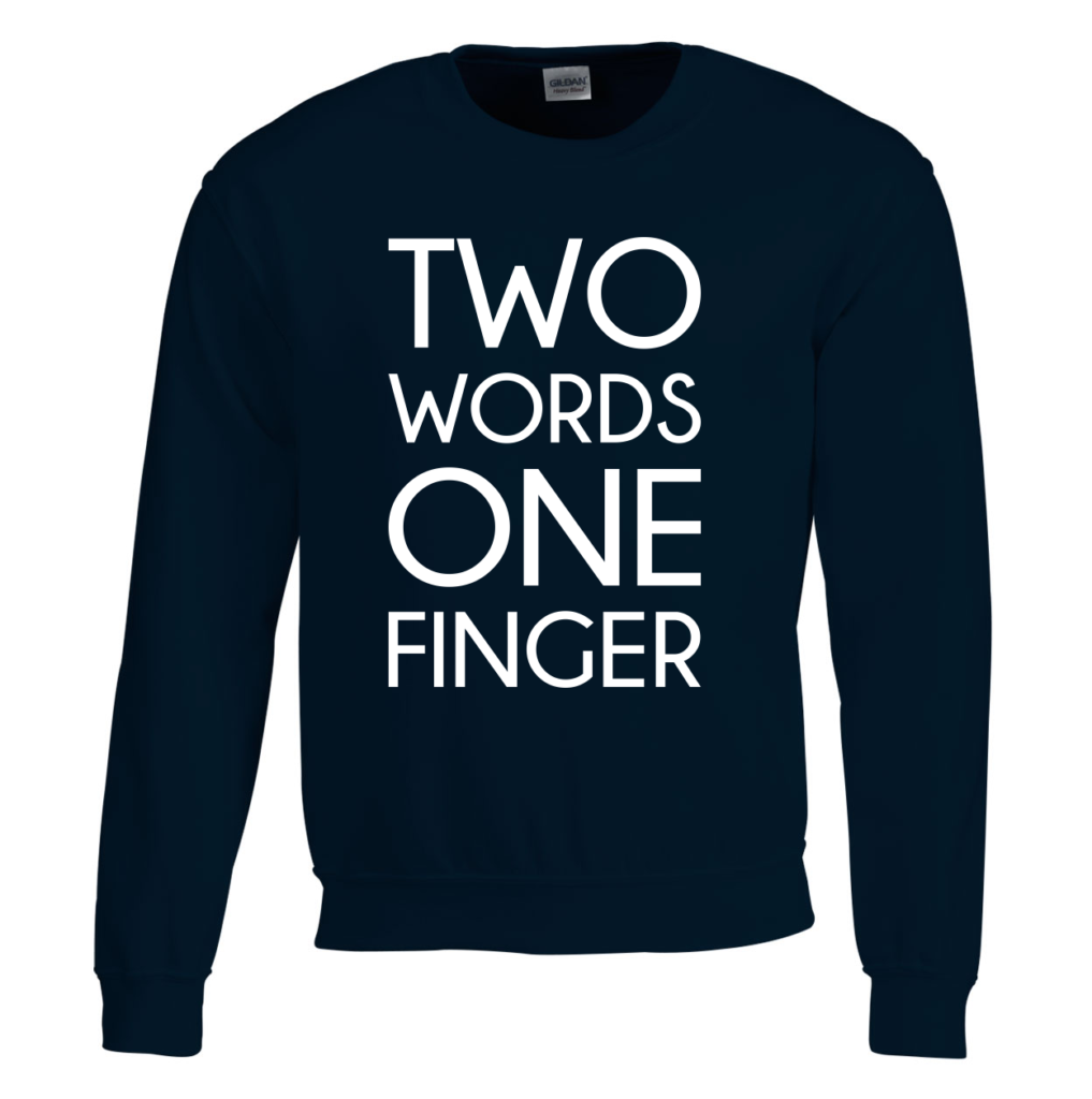 Two words one finger - grappig sarcastisch T-shirt met tekst - back to school outfit 2019